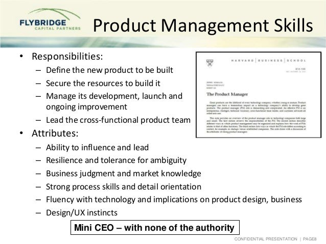 CONFIDENTIAL PRESENTATION   PAGE8 Product Management Skills • Responsibilities: – Define the new product to be built – Sec...