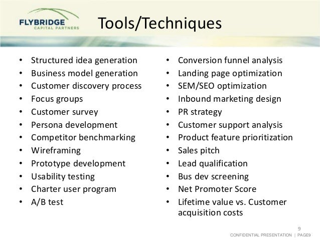 CONFIDENTIAL PRESENTATION   PAGE9 Tools/Techniques • Structured idea generation • Business model generation • Customer dis...