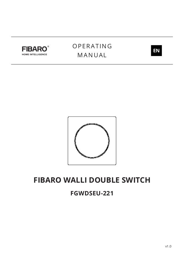 FIBARO WALLI DOUBLE SWITCH FGWDSEU-221 OPERATING MANUAL EN v1.0