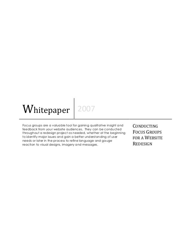 Whitepaper 2007 Focus groups are a valuable tool for gaining qualitative insight and feedback from your website audiences....