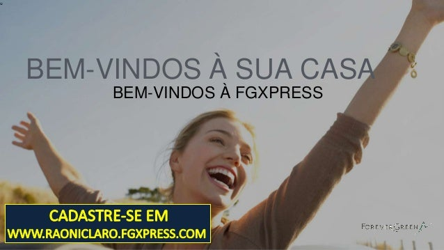 u BEM-VINDOS À SUA CASA BEM-VINDOS À FGXPRESS