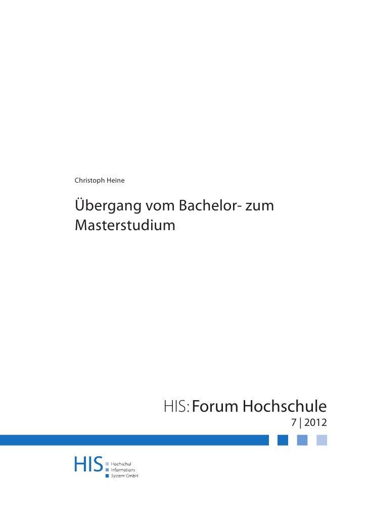 Christoph HeineÜbergang vom Bachelor- zumMasterstudium                  HIS: Forum Hochschule                             ...