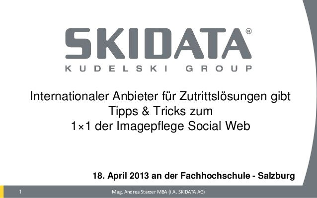 1 Internationaler Anbieter für Zutrittslösungen gibt Tipps & Tricks zum 1×1 der Imagepflege Social Web 18. April 2013 an d...