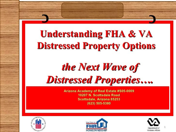 C                                               CUnderstanding FHA & VADistressed Property Options     the Next Wave of  D...