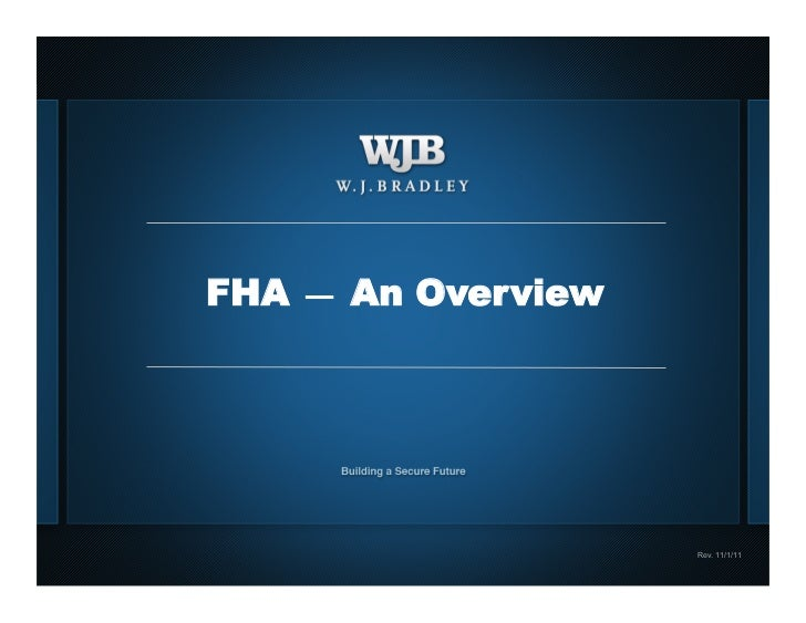 FHA — An Overview                                     Rev. 11/1/111.            For internal use only.