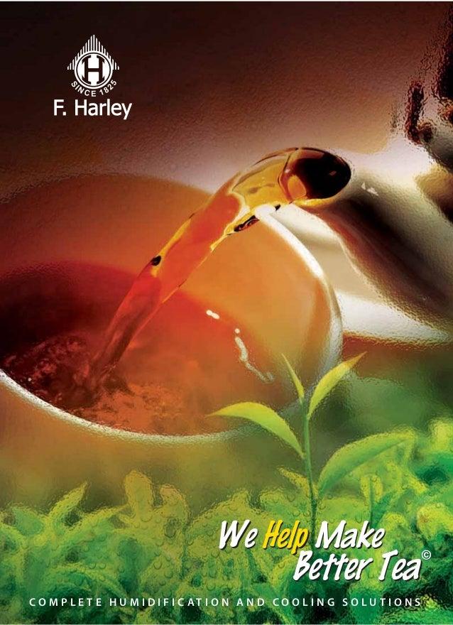 C O M P L E T E H U M I D I F I C A T I O N A N D C O O L I N G S O L U T I O N S We Help Make Better Tea We Help Make Bet...