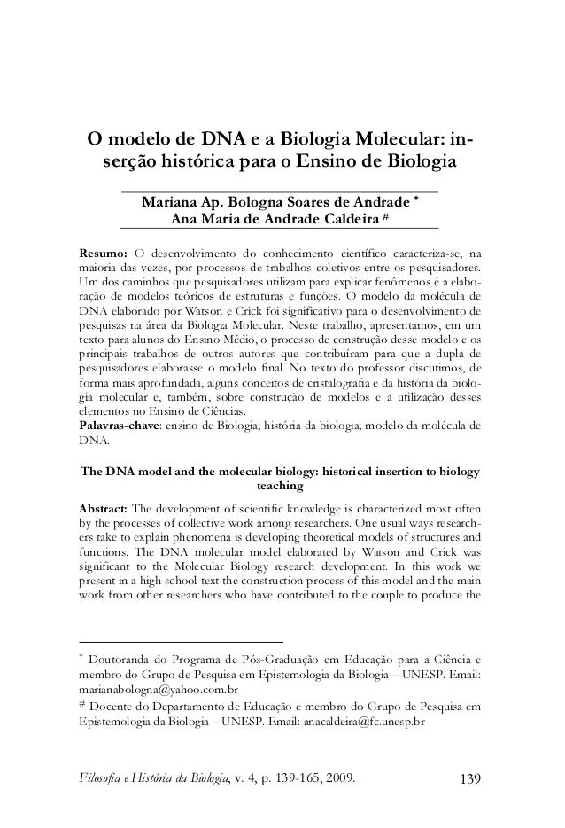 O modelo de DNA e a Biologia Molecular: inserção histórica para o Ensino de Biologia Mariana Ap. Bologna Soares de Andrade...