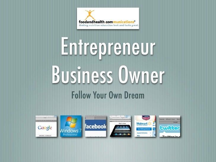 Entrepreneur Business Owner   Follow Your Own Dream
