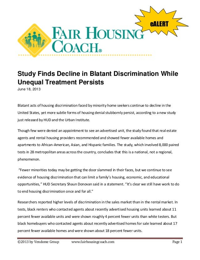 ©2013 by Vendome Group www.fairhousingcoach.com Page 1 Study Finds Decline in Blatant Discrimination While Unequal Treatme...