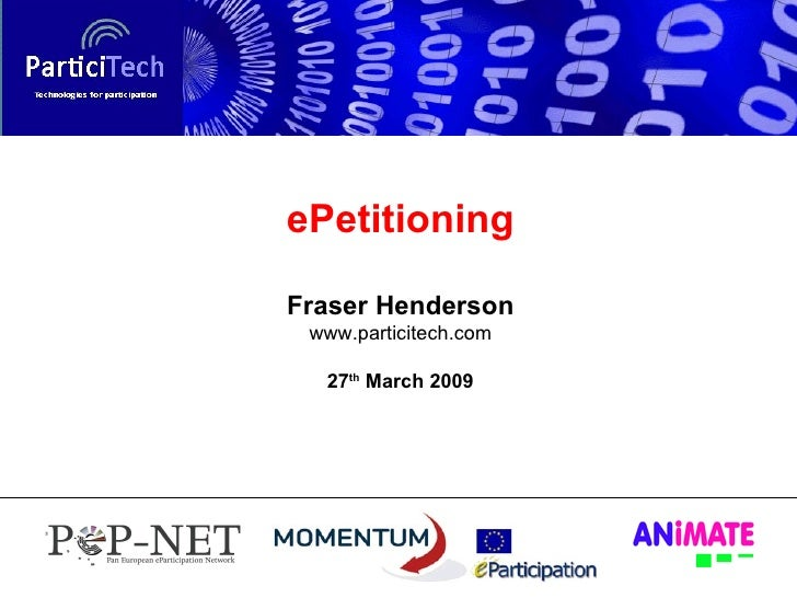 ePetitioning Fraser Henderson www.particitech.com 27 th  March 2009
