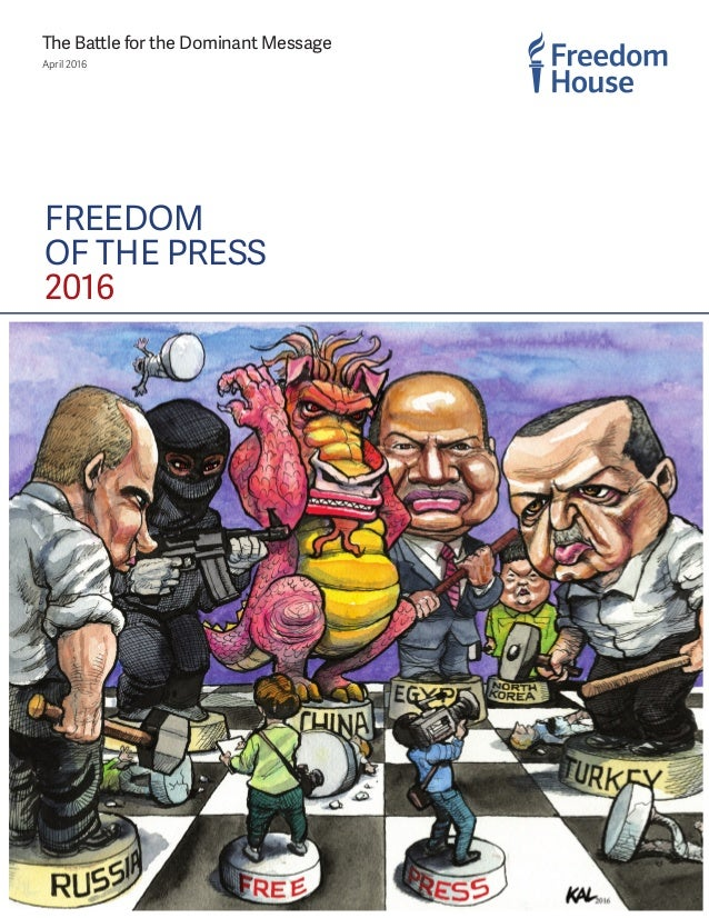 FREEDOM OF THE PRESS 2016 April 2016 The Battle for the Dominant Message