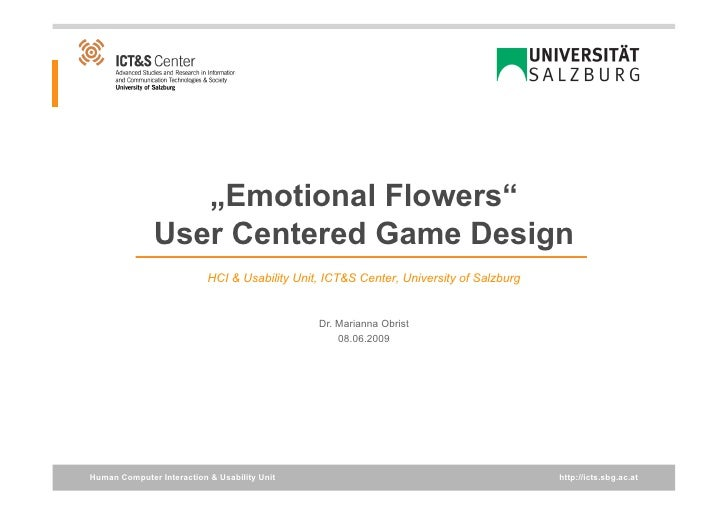 """Emotional Flowers""               User Centered Game Design                            HCI & Usability Unit, ICT&S Center,..."