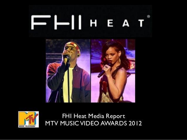 !        FHI Heat Media Report    MTV MUSIC VIDEO AWARDS 2012