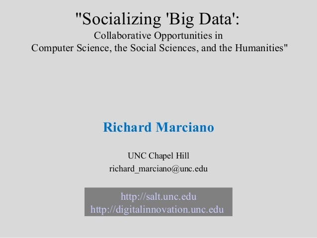 """""""Socializing Big Data:             Collaborative Opportunities inComputer Science, the Social Sciences, and the Humanities..."""