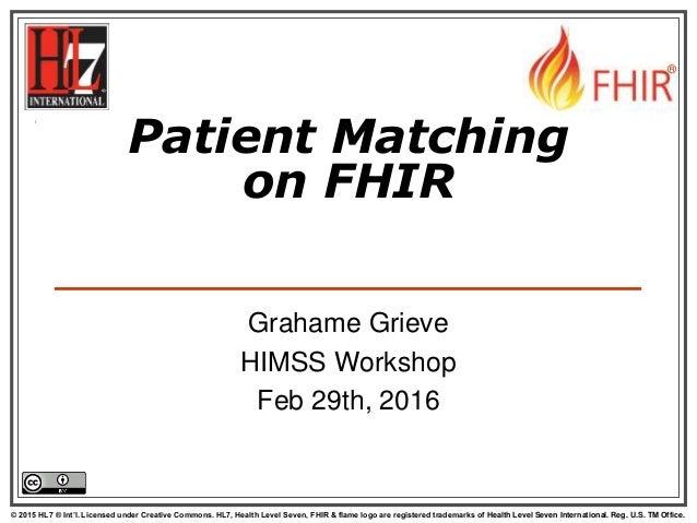 © 2015 HL7 ® Int'l. Licensed under Creative Commons. HL7, Health Level Seven, FHIR & flame logo are registered trademarks ...
