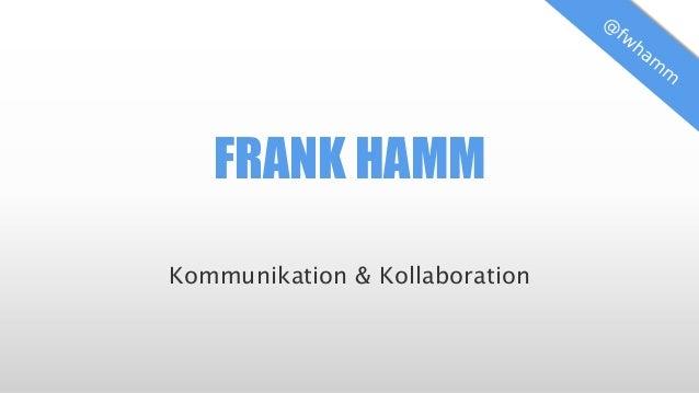 FRANK HAMM Kommunikation & Kollaboration