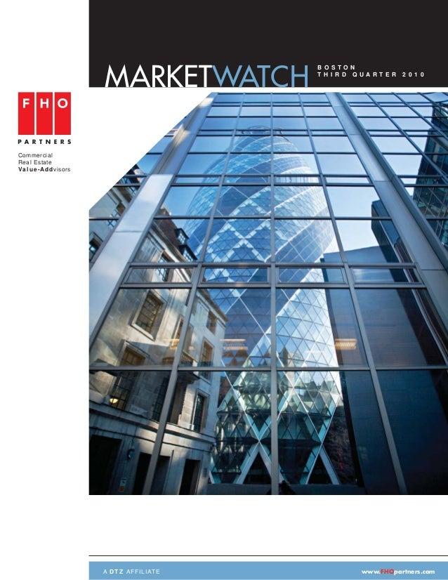 A DTZ AFFILIATE www.FHOpartners.com Commercial Real Estate Value-Addvisors B O S T O N T H I R D Q U A R T E R 2 0 1 0 MAR...