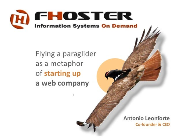 Flying a paraglider as a metaphor of starting up a web company Antonio Leonforte Co-founder & CEO
