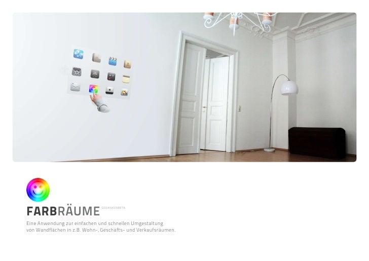 FARBRÄUME                               GEDANKENBETA     Eine Anwendung zur einfachen und schnellen Umgestaltung von Wandf...