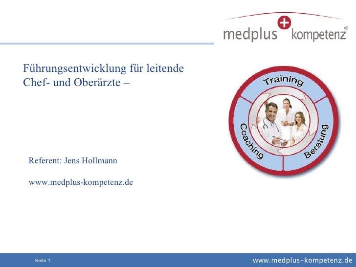 Führungsentwicklung für leitende Chef- und Oberärzte – Referent: Jens Hollmann www.medplus-kompetenz.de