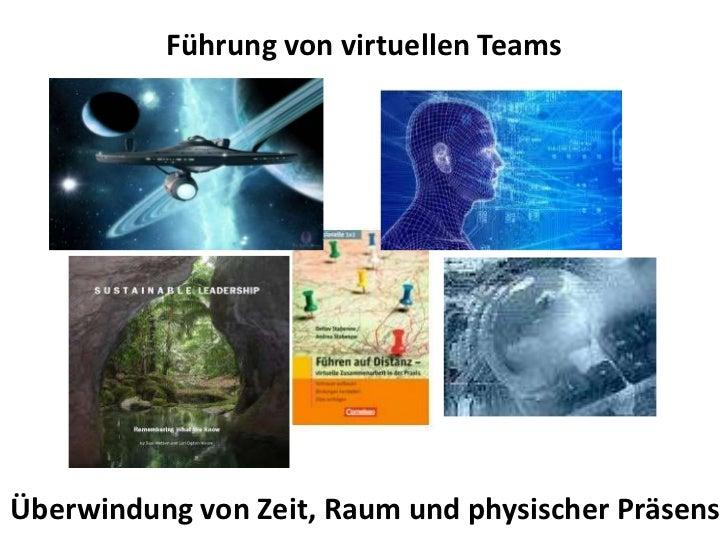 Führung von virtuellen TeamsÜberwindung von Zeit, Raum und physischer Präsens