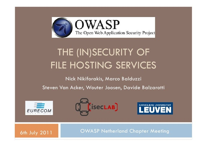 THE (IN)SECURITY OF            FILE HOSTING SERVICES                 Nick Nikiforakis, Marco Balduzzi        Steven Van Ac...