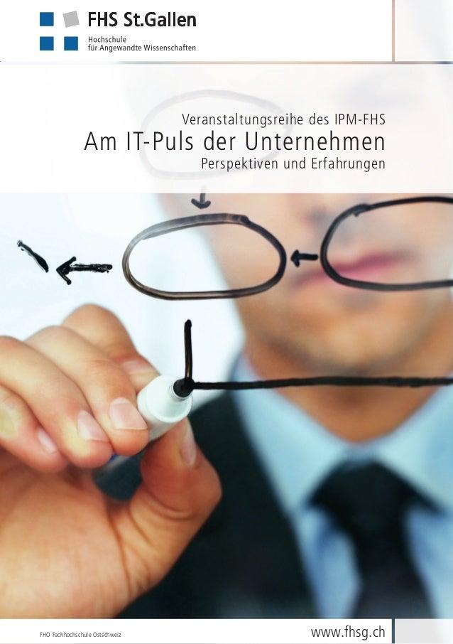 Veranstaltungsreihe des IPM-FHS  Am IT-Puls der Unternehmen  Perspektiven und Erfahrungen  FHO Fachhochschule Ostschweiz w...