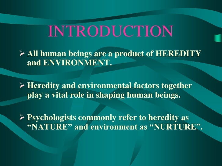 the role of heredity and environment in shaping human characteristics Discuss impact of environment and heredity on personality within the  by inherited genetic characteristics  a substantial role in shaping our personalities .