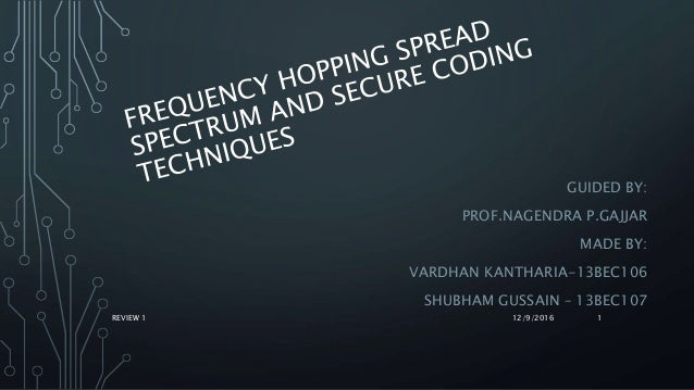 GUIDED BY: PROF.NAGENDRA P.GAJJAR MADE BY: VARDHAN KANTHARIA-13BEC106 SHUBHAM GUSSAIN – 13BEC107 12/9/2016REVIEW 1 1