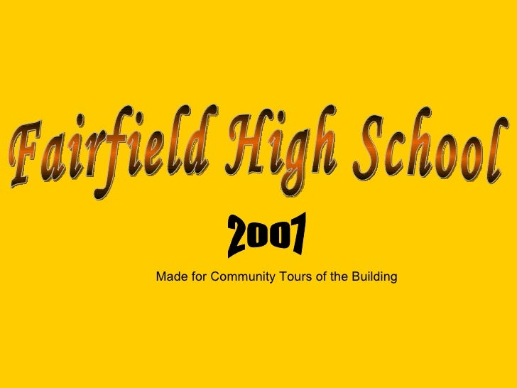 Fairfield High School Made for Community Tours of the Building 2007