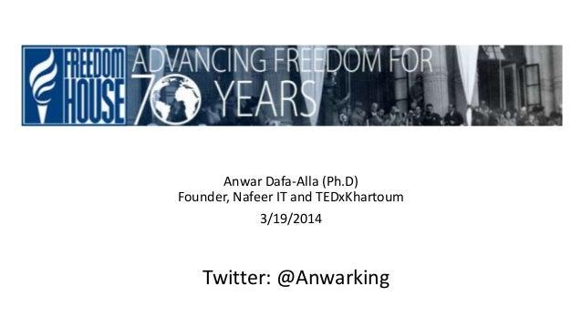 Anwar Dafa-Alla (Ph.D) Founder, Nafeer IT and TEDxKhartoum 3/19/2014 Twitter: @Anwarking