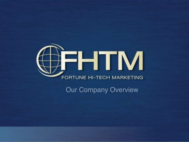 What is Fortune Hi-Tech Marketing? • A network marketing company that provides you with the tools to increase your wealth ...