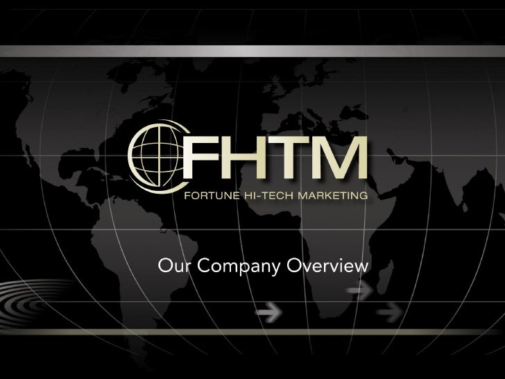 The History of Fortune • Founded in January, 2001  • Led by an experienced   management team • Dedicated to the success of...