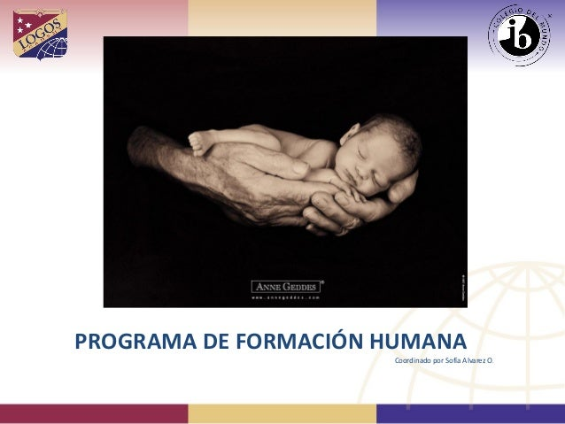 PROGRAMA DE FORMACIÓN HUMANA Coordinado por Sofía Alvarez O.