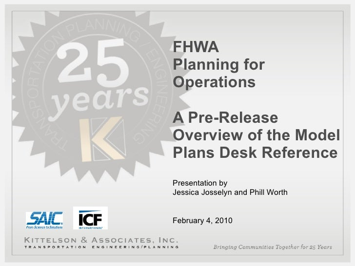 FHWA Planning for Operations A Pre-Release Overview of the Model Plans Desk Reference Presentation by Jessica Josselyn and...