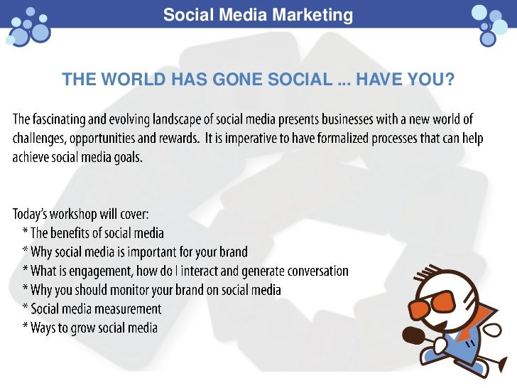 Social Media MarketingTHE WORLD HAS GONE SOCIAL ... HAVE YOU?