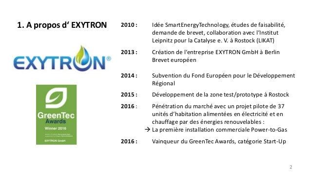 1. A propos d' EXYTRON 2 2010 : Idée SmartEnergyTechnology, études de faisabilité, demande de brevet, collaboration avec l...