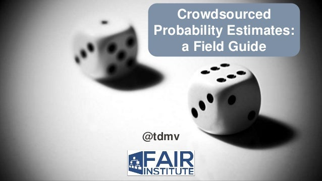 @tdmv Crowdsourced Probability Estimates: a Field Guide