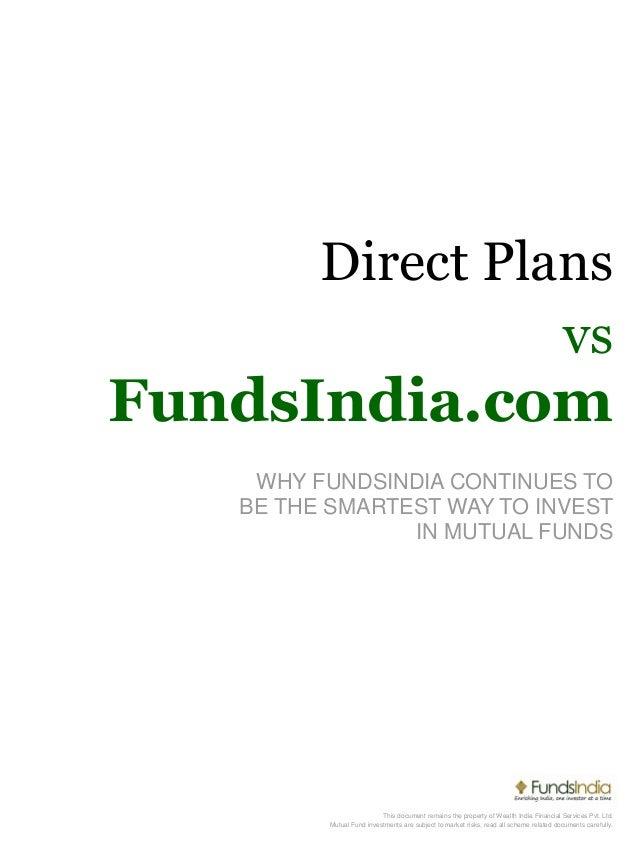 Direct Plans This document remains the property of Wealth India Financial Services Pvt. Ltd. Mutual Fund investments are s...