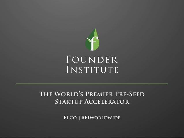 The World's Premier Pre-Seed Startup Accelerator FI.co | #FIWorldwide
