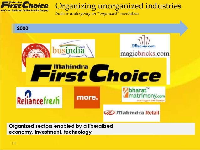 """Organizing unorganized industries India is undergoing an """"organized"""" revolution  2000  Organized sectors enabled by a libe..."""