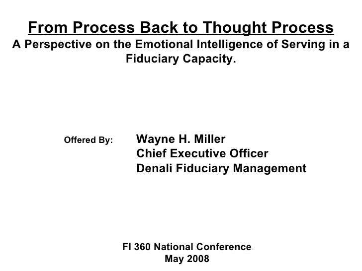 From Process Back to Thought Process A Perspective on the Emotional Intelligence of Serving in a                    Fiduci...