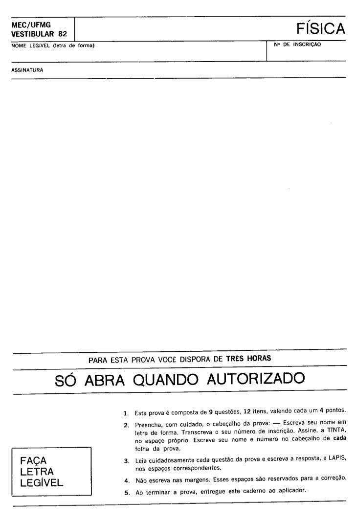 UFMG Provas Antigas 1982 aberta - Conteúdo vinculado ao blog      http://fisicanoenem.blogspot.com/