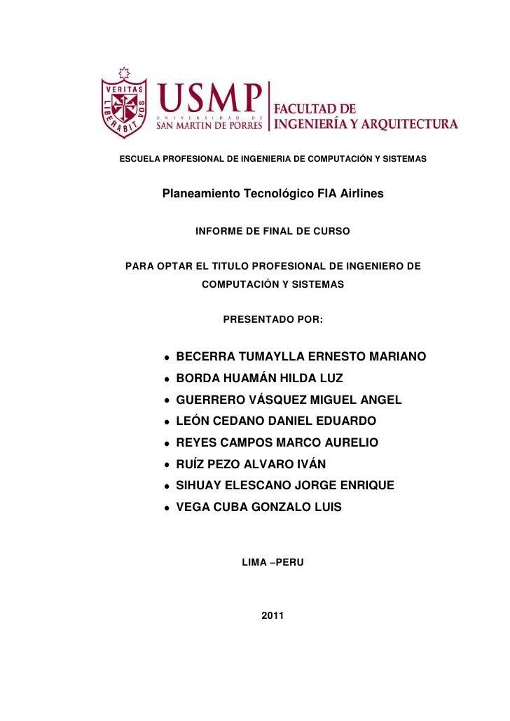 ESCUELA PROFESIONAL DE INGENIERIA DE COMPUTACIÓN Y SISTEMAS        Planeamiento Tecnológico FIA Airlines              INFO...