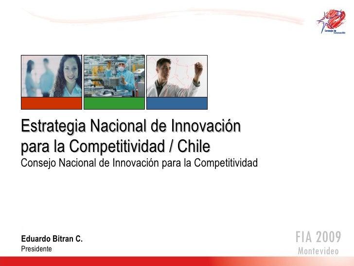 Estrategia Nacional de Innovación para la Competitividad / Chile Consejo Nacional de Innovación para la Competitividad Edu...