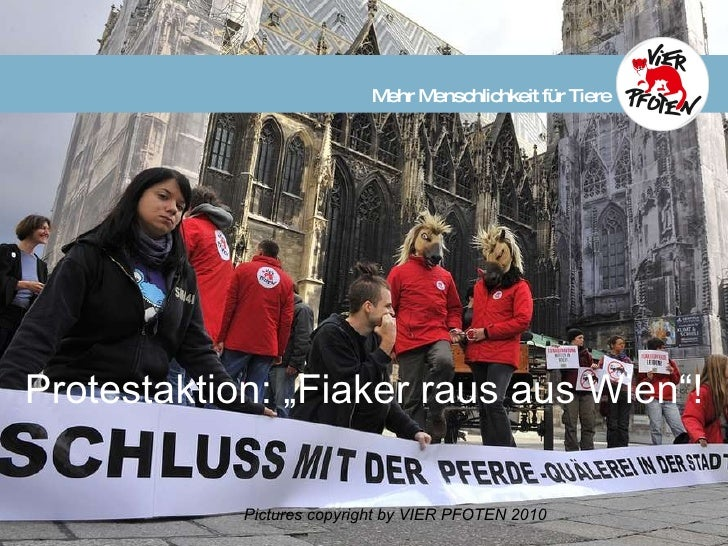 """Protestaktion: """"Fiaker raus aus Wien""""!  Pictures copyright by VIER PFOTEN 2010   Mehr Menschlichkeit für Tiere"""