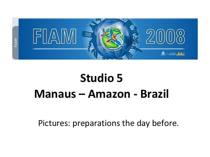 Pictures: preparations the day before. Studio 5 Manaus – Amazon - Brazil