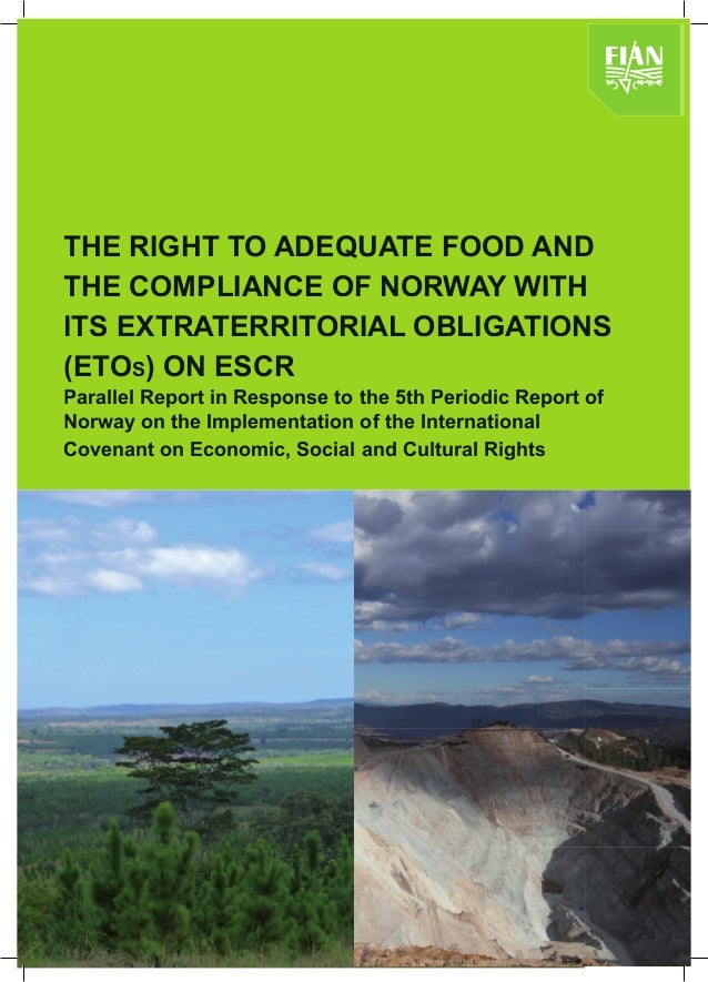 THE RIGHT TO ADEQUATE FOOD AND THE COMPLIANCE OF NORWAY WITH ITS EXTRATERRITORIAL OBLIGATIONS (ETOS) ON ESCR Parallel Repo...
