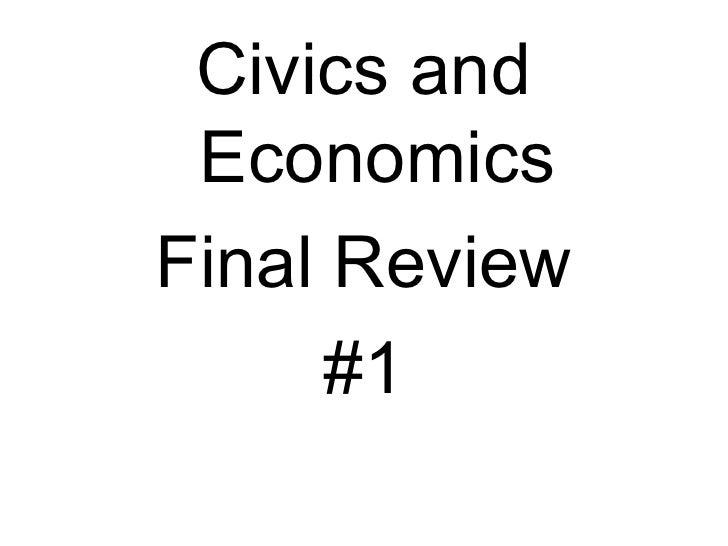 Civics and EconomicsFinal Review     #1