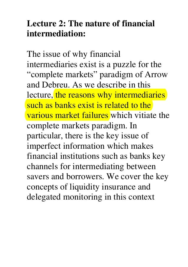 """Lecture 2: The nature of financial intermediation: The issue of why financial intermediaries exist is a puzzle for the """"co..."""